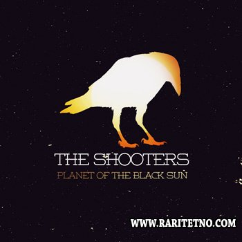 The Shooters - Planet Of The Black Sun 2012