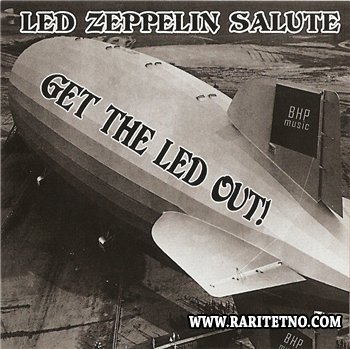 Various Artists - Get The Led Out!: Led Zeppelin Salute 2007