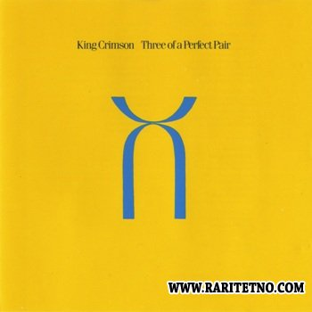 King Crimson - Three Of A Perfect Pair 1984