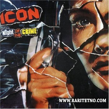 Icon - Night Of The Crime 1985