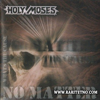 Holy Moses - No Matter What's the Cause 1994