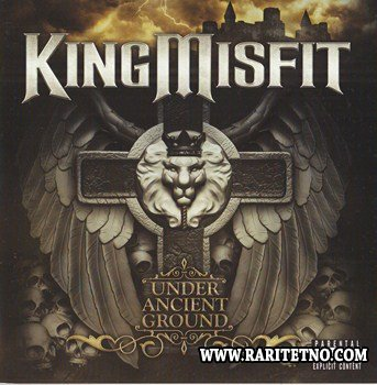 King Misfit - Under Ancient Ground 2011