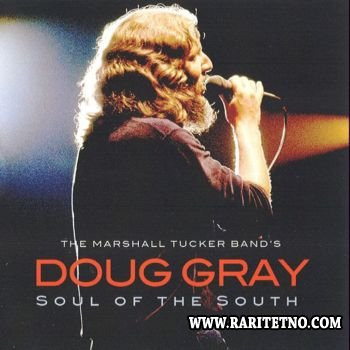 Marshall Tucker Band's Doug Gray - Soul Of The South 2011 (Lossless+MP3)