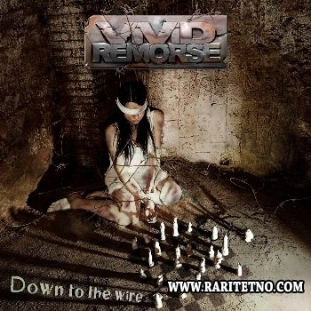 Vivid Remorse - Down to the Wire 2012