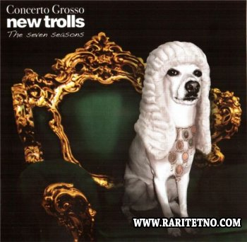 New Trolls - Concerto Grosso No.3 The Seven Seasons 2007 (Lossless + MP3)