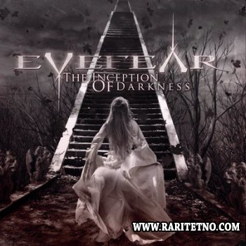 Eyefear - The Inception Of Darkness 2012