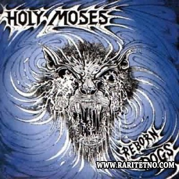 Holy Moses - Reborn Dogs 1992(Compilation)