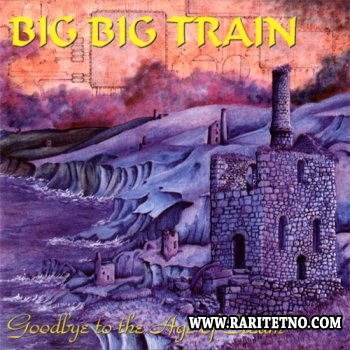 Big Big Train - Goodbye To The Age Of Steam 1994