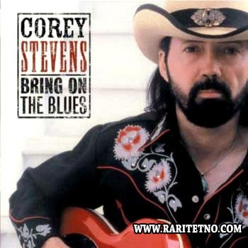 Corey Stevens - Bring on the Blues 2003