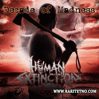 Human Extinction - Decade Of Madness 2013