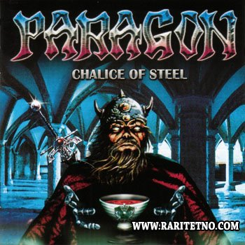 Paragon - Chalice Of Steel 1999
