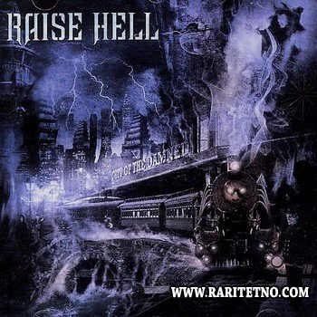 Raise Hell - City Of The Damned 2006