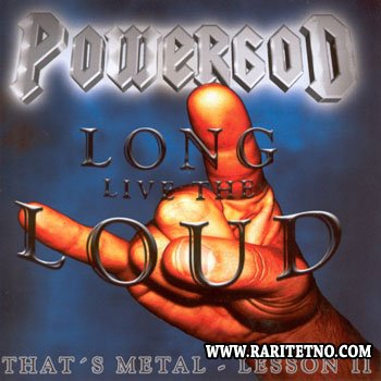 Powergod - Long Live The Loud - That's Metal Lesson II 2005
