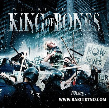 King Of Bones - We Are The Law 2013