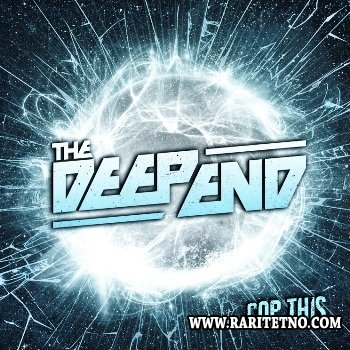 The Deep End - Cop This 2013