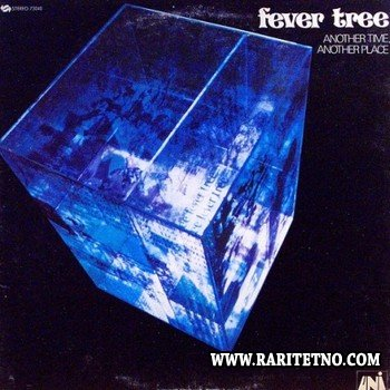 Fever Tree - Another Time Another Place 1968