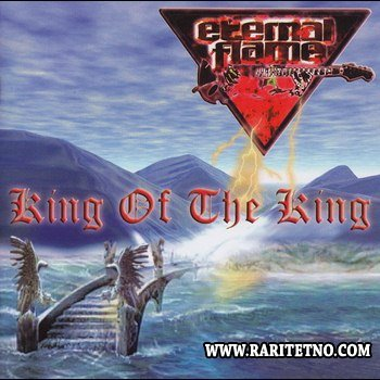 Eternal Flame - King Of The King 2002 (Lossless)