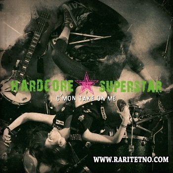 Hardcore Superstar - C'mon Take On Me 2013