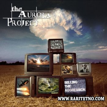 The Aurora Project - Selling The Aggression 2013