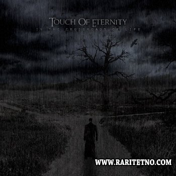 Touch Of Eternity - In The Crossroads Of Life 2013