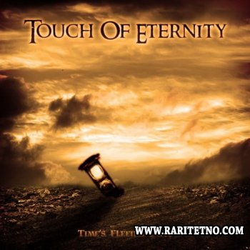 Touch Of Eternity - Time's Fleeing Days 2011