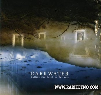 Dark water - Calling The Earth To Witness 2007 (Lossless +MP3)