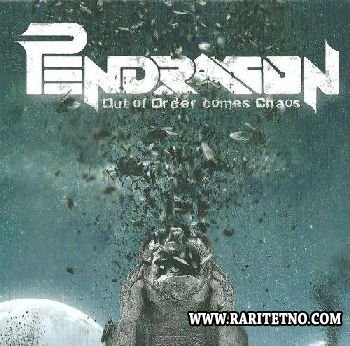 PENDRAGON - Out of Order Comes Chaos 2013