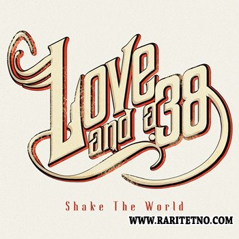 Love and a .38 - Shake The World 2013