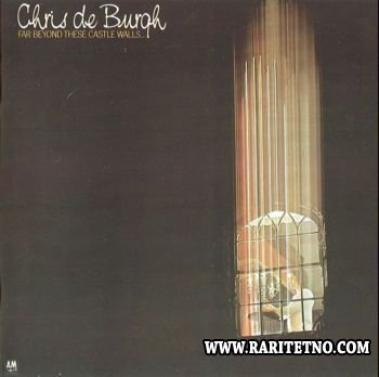 Chris De Burgh - Far Beyond These Castle Walls... 1975 (Lossless+MP3)