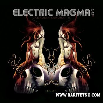 Electric Magma - Canadian Samurai II 2012