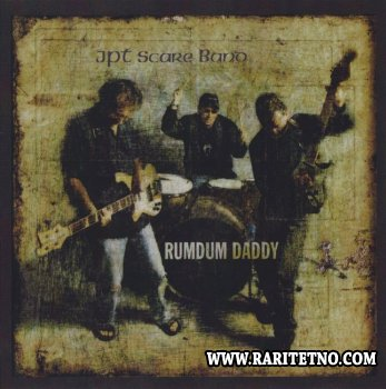 Jpt Scare Band - Rumdum Daddy 2009