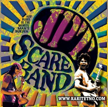 Jpt Scare Band - Acid Blues Is The White Man's Burden 2010