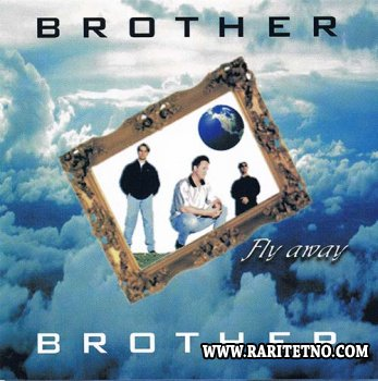 Brother Brother - Fly Away 1998