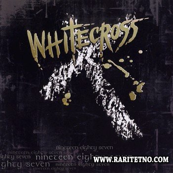 Whitecross - Nineteen Eighty Seven 2005