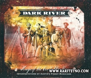 Dark River - Songs Of The Civil War Era 2011 (Lossless+MP3)