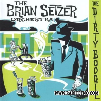 The Brian Setzer Orchestra - The Dirty Boogie 1998 (Lossless+MP3)