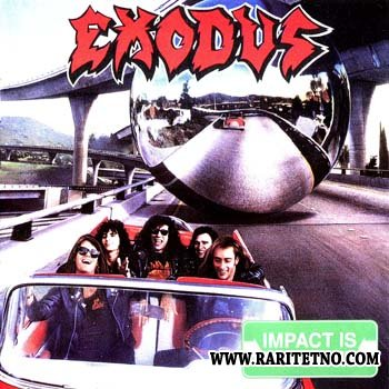 Exodus - Impact Is Imminent 1990
