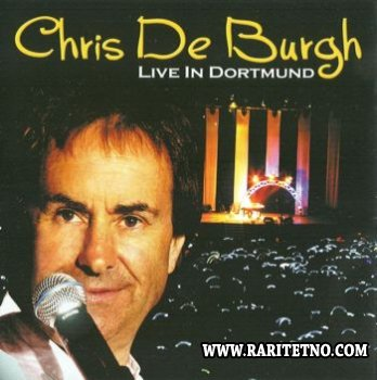 Chris De Burgh - Live In Dortmund 2005 (Lossless+MP3)