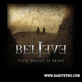 Believe - This Bread Is Mine 2009 (Lossless + MP3)