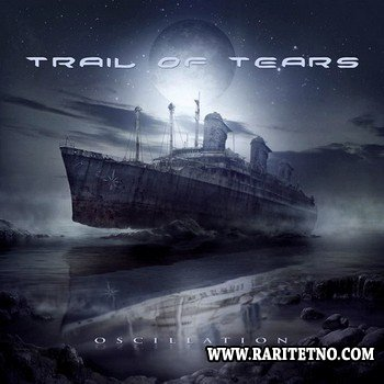 Trail Of Tears - Oscillation (Limited Edition) 2013