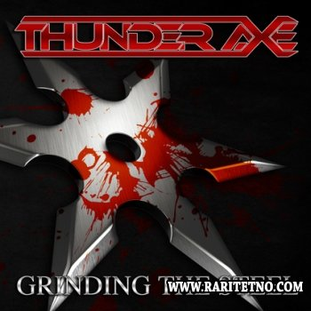 Thunder Axe - Grinding The Steel 2013
