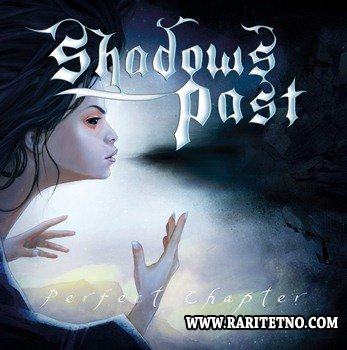 Shadows Past - Perfect Chapter 2013