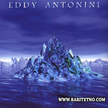 Eddy Antonini - When Water Became Ice 1998