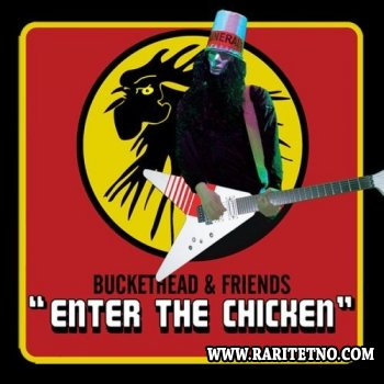 Buckethead & Friends - Enter the Chicken 2005 (Lossless + MP3)