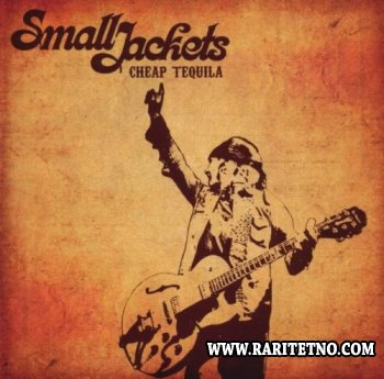 Small Jackets - Cheap Tequila 2009