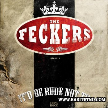 The Feckers -  It�d Be Rude Not To 2013