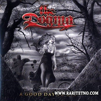 The Dogma - A Good Day To Die 2007
