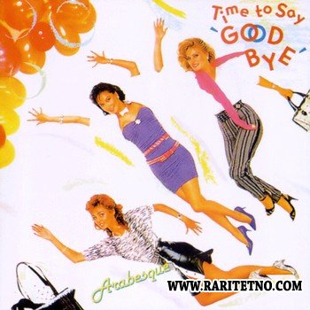 Arabesque - Time To Say Good Bye 1984