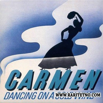Carmen - Dancing On A Cold Wind 1974