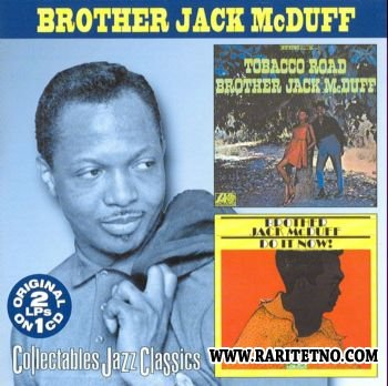 Brother Jack McDuff - Tobacco Road & Do It Now! 1967 (Lossless+MP3)
